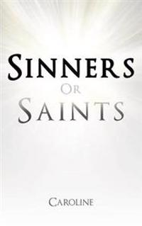 Sinners or Saints