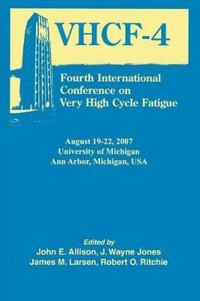 Fourth International Conference on Very High Cycle Fatigue (Vhcf-4)