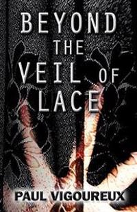 Beyond the Veil of Lace