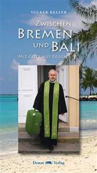 Zwischen Bremen und Bali