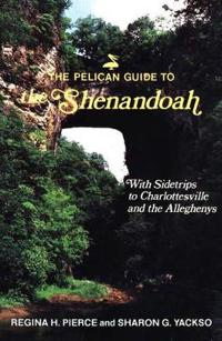 Pelican Guide to the Shenandoah, The