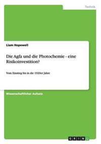 Die Agfa Und Die Photochemie - Eine Risikoinvestition?