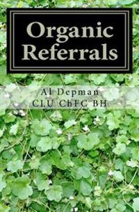 Organic Referrals: The Collected Best Practice Wisdom