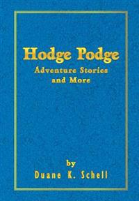 Hodge Podge Adventure Stories and More