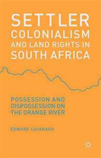 Settler Colonialism and Land Rights in South Africa
