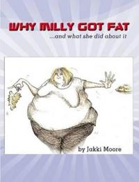 Why Milly Got Fat