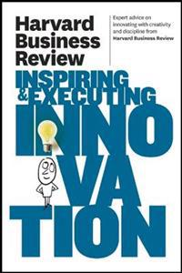 Harvard Business Review on Inspiring and Executing Innovation