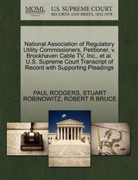 National Association of Regulatory Utility Commissioners, Petitioner, V. Brookhaven Cable TV, Inc., et al. U.S. Supreme Court Transcript of Record with Supporting Pleadings