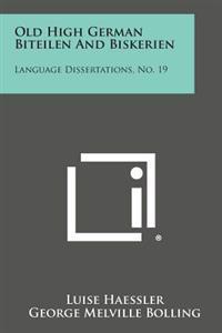 Old High German Biteilen and Biskerien: Language Dissertations, No. 19