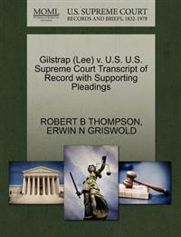 Gilstrap (Lee) V. U.S. U.S. Supreme Court Transcript of Record with Supporting Pleadings