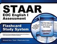 Staar Eoc English I Assessment Flashcard Study System: Staar Test Practice Questions and Exam Review for the State of Texas Assessments of Academic Re