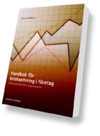 Handbok för krishantering i företag -- Med praktikfall från skogsindustrin