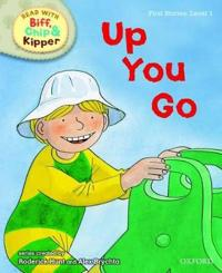 Oxford Reading Tree Read With Biff, Chip, and Kipper: First Stories: Level 1: Up You Go