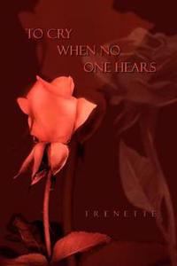 To Cry When No One Hears