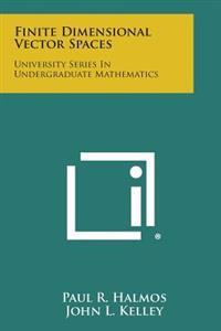 Finite Dimensional Vector Spaces: University Series in Undergraduate Mathematics