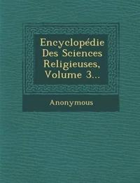 Encyclopedie Des Sciences Religieuses, Volume 3...