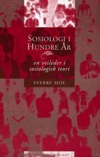 Sosiologi i hundre år - Sverre Moe pdf epub