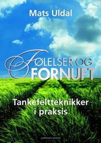 Følelser og fornuft; tankefeltteknikker i praksis - Mats Uldal pdf epub