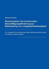 Neukonzeption Der Kommunalen Beschaftigungsforderung Zur Bekampfung Von Langzeitarbeitslosigkeit