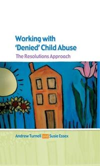 Working With 'Denied' Child Abuse