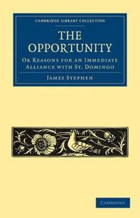 The Opportunity, or Reasons for an Immediate Alliance With St. Domingo