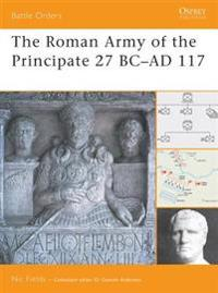 The Roman Army of the Principate 27 BC-AD 117
