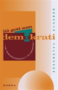 Så gott som demokrati : om demokratifrågan i EU-debatten
