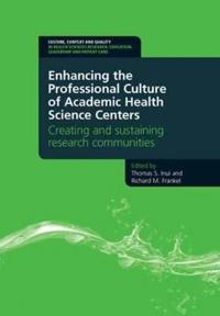 Enhancing the Professional Culture of Academic Health Science Centers