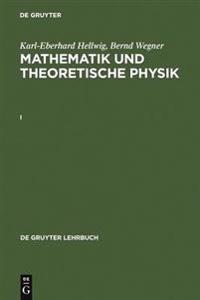 Karl-Eberhard Hellwig; Bernd Wegner: Mathematik Und Theoretische Physik. I