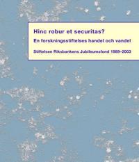Hinc robur et securitas? : en forskningsstiftelses handel och vandel : Stif -  pdf epub