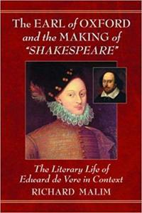 """The Earl of Oxford and the Making of """"Shakespeare"""""""