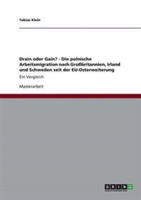 Drain oder Gain? - Die polnische Arbeitsmigration nach Großbritannien, Irland und Schweden seit der EU-Osterweiterung