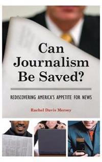 Can Journalism Be Saved?