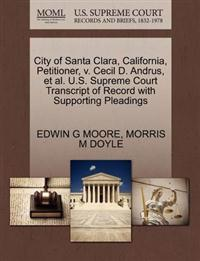 City of Santa Clara, California, Petitioner, V. Cecil D. Andrus, et al. U.S. Supreme Court Transcript of Record with Supporting Pleadings