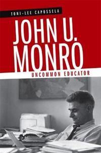 John U. Monro: Uncommon Educator