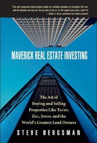 Maverick Real Estate Investing: The Art of Buying and Selling Properties Li