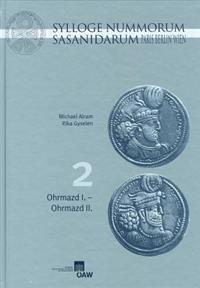 Sylloge Nummorum Sasanidarum Paris - Berlin - Wien: Band II: Ohrmazd I. - Ohrmazd II.