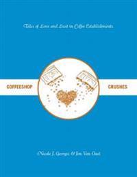 Coffeeshop Crushes