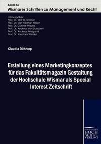 Erstellung Eines Marketingkonzeptes Fur Das Fakult Tsmagazin Gestaltung Der Hochschule Wismar ALS Special Interest Zeitschrift