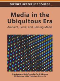 Media in the Ubiquitous Era: