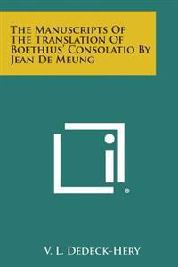 The Manuscripts of the Translation of Boethius' Consolatio by Jean de Meung