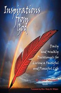 Inspirations from God: Daily and Weekly Devotionals for Living a Faithful and Peaceful Life