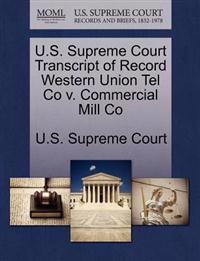 U.S. Supreme Court Transcript of Record Western Union Tel Co V. Commercial Mill Co
