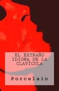 El Extrano Idioma de La Clavicula