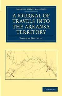 A Journal of Travel into the Arkansa Territory, During the Year 1819