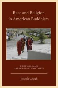 Race and Religion in American Buddhism