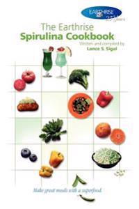 The Earthrise Spirulina Cookbook