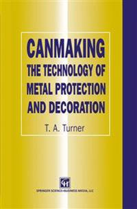 Canmaking the Technology of Metal Protection and Decoration
