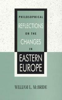 Philosophical Reflections on the Changes in Eastern Europe