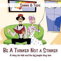 Be a Thinker Not a Stinker